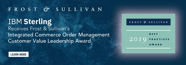 Frost & Sullivan Names IBM Sterling Order Management Recipient of 2019 Global Customer Value Leadership Award