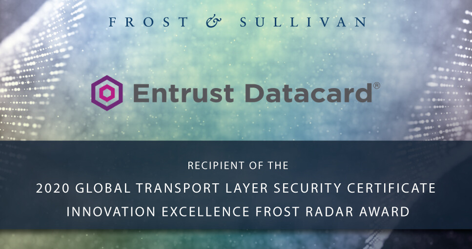 Entrust Datacard Lauded For Its End To End Customized Certificate Solutions