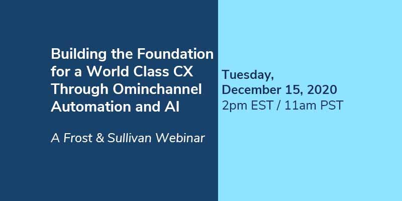 Building the Foundation for a World Class CX through Ominchannel Automation and AI