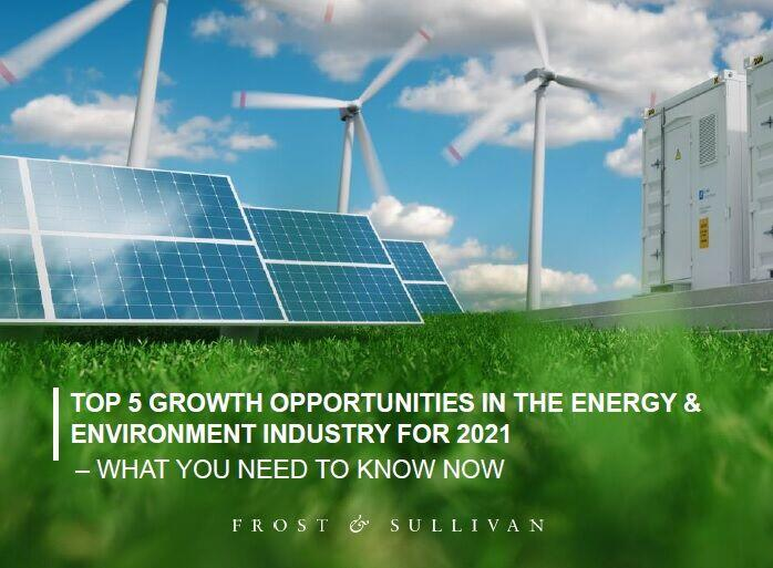 Frost & Sullivan Reveals Top 5 Growth Opportunities in the Energy & Environment Industry for 2021