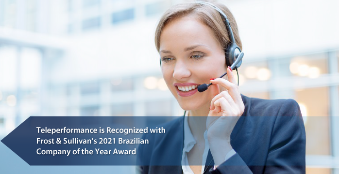 Teleperformance Named 2021 Brazilian Company of the Year by Frost & Sullivan